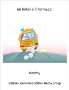 Matthy - un hotel a 5 formaggi