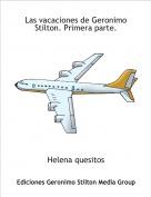 Helena quesitos - Las vacaciones de Geronimo Stilton. Primera parte.