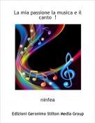 ninfea - La mia passione la musica e il canto  !