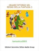 fantastico2003 - GRANDE RITORNO NEL REGNO DELLA FANTASIA 3