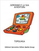 TOPOLINGA - GERONIMO E LA SUA AVVENTURA