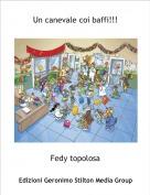 Fedy topolosa - Un canevale coi baffi!!!