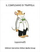 toposimo05 - IL COMPLEANNO DI TRAPPOLA