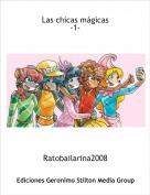 Ratobailarina2008 - Las chicas mágicas-1-