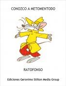 RATOFONSO - CONOZCO A METOMENTODO