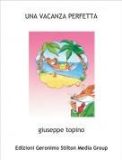 giuseppe topino - UNA VACANZA PERFETTA