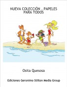 Osita Quesosa - NUEVA COLECCIÓN , PAPELES PARA TODOS