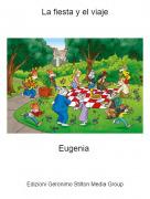Eugenia - La fiesta y el viaje