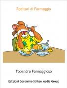 Topandro Formaggioso - Roditori di Formaggio