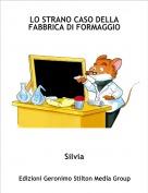 Silvia - LO STRANO CASO DELLA FABBRICA DI FORMAGGIO