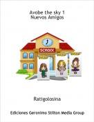 Ratigolosina - Avobe the sky 1Nuevos Amigos
