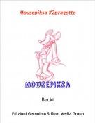 Becki - Mousepiksa #2progetto
