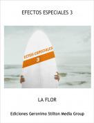 LA FLOR - EFECTOS ESPECIALES 3