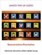 Ratoventafosc/Rventafosc - UNIDOS POR UN SUEÑO