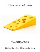 Tina FORMAGGINA - Il furto dei mille formaggi