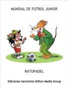 RATOPADEL - MUNDIAL DE FUTBOL JUNIOR