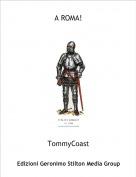 TommyCoast - A ROMA!