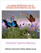 Fantastica Topolina=Maty!xxxx - La magia dell'Estate con la famiglia Stilton&amici sul sito