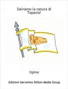 tipino - Salviamo la natura di Topazia!