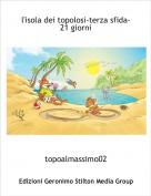 topoalmassimo02 - l'isola dei topolosi-terza sfida- 21 giorni