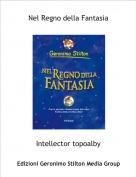 Intellector topoalby - Nel Regno della Fantasia