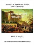Pablo Trampita - La vuelta al mundo en 80 días(segunda parte)