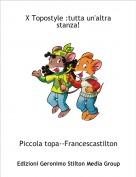 Piccola topa--Francescastilton - X Topostyle :tutta un'altra stanza!