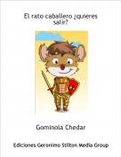 Gominola Chedar - El rato caballero ¿quieres salir?