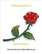 Ratolina Ratisa - Palabras perdidas 2