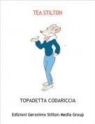 TOPADETTA CODARICCIA - TEA STILTON