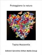 Topisa Mozzarella - Proteggiamo la natura