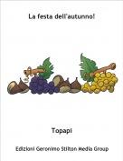 Topapi - La festa dell'autunno!