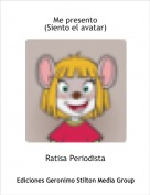 Ratisa Periodista - Me presento(Siento el avatar)