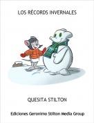 QUESITA STILTON - LOS RÉCORDS INVERNALES