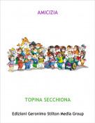 TOPINA SECCHIONA - AMICIZIA
