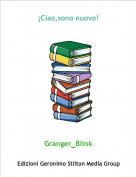 Granger_Blink - ¡Ciao,sono nuovo!