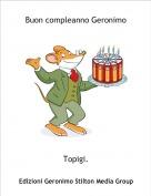 Topigi. - Buon compleanno Geronimo