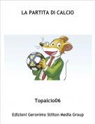 Topalcio06 - LA PARTITA DI CALCIO