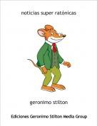 geronimo stilton - noticias super ratónicas