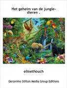 elinethouch - Het geheim van de jungle-dieren .