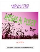 Arenita - AMIGAS AL PODER 1VUELTA AL COLE