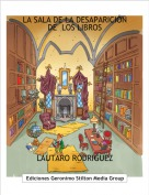 LAUTARO RODRIGUEZ - LA SALA DE LA DESAPARICIÓN DE  LOS LIBROS