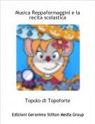 Topolo di Topoforte - Musica Reppaformaggini e la recita scolastica