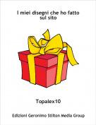 Topalex10 - I miei disegni che ho fatto sul sito