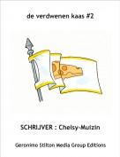 SCHRIJVER : Chelsy-Muizin - de verdwenen kaas #2