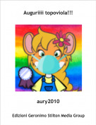 aury2010 - Auguriiii topoviola!!!