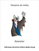 Ratiesther - Vampiros de miedo.
