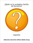Requisita - ¿Quién es la verdadera familia de Geronimo?