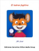 JM Jose - El ladron fugitivo