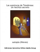 autopia (Nieves) - Las aventuras de Tenebrosa:Un hechizo secreto